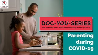 Parenting in the time of COVID-19 - Doc-YOU-Series
