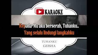 Lagu Karaoke GEISHA   TUHANKU