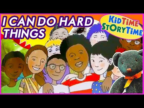 I Can Do Hard Things ~ Kids Book about Resilience Read Aloud