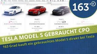 TESLA MODEL S GEBRAUCHT KAUFEN DIREKT BEI TESLA - 163 Grad kauft ein gebrauchtes Tesla Model S CPO