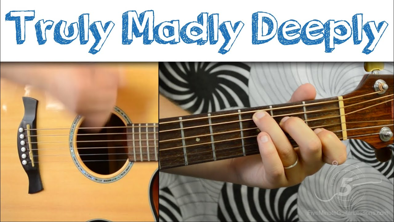 Truly Madly Deeply Savage Garden Easy Guitar Tutorial Simple