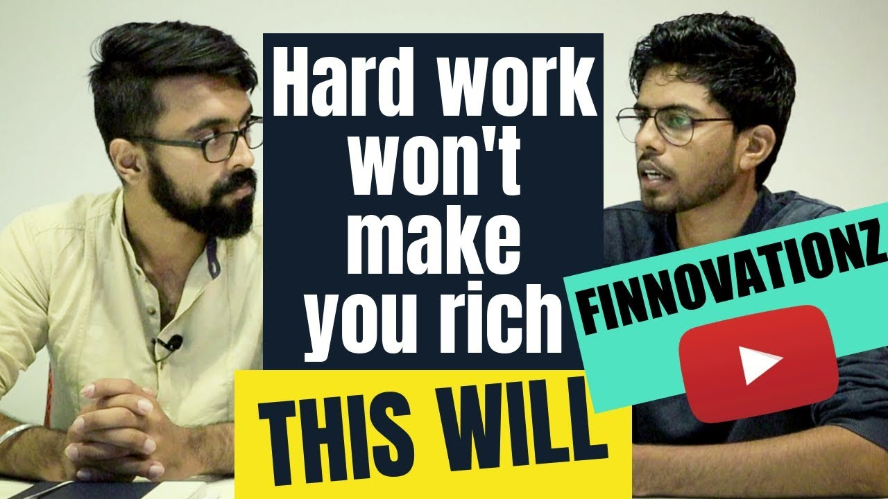 How to become RICH without hard work   Financial Advice by Finnovationz.com