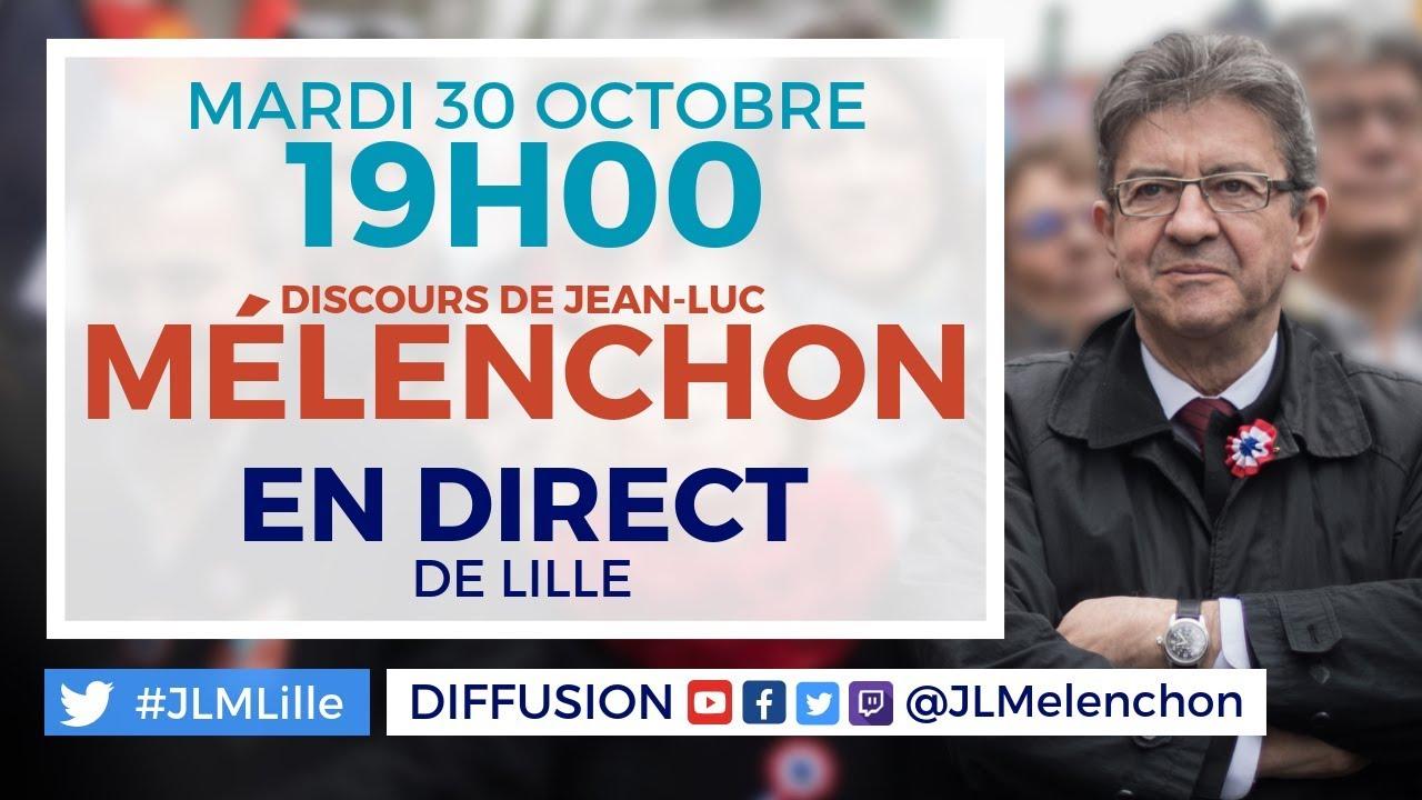 EN DIRECT - Meeting de Jean-Luc Mélenchon à Lille - #JLMLille