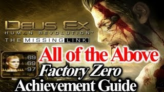 Deus Ex: All of the Above / Factory Zero Achievement Guide (missing link DLC)