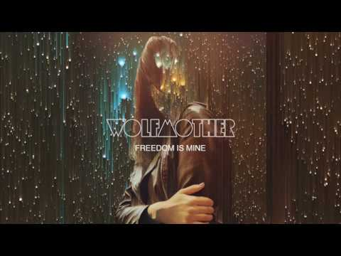"""Wolfmother """"Freedom Is Mine"""" - Single"""