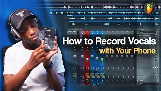 How to Record Vocals with Your Phone and Mix in FL Studio 20