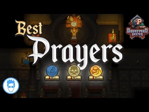 Graveyard Keeper - Best Prayers |