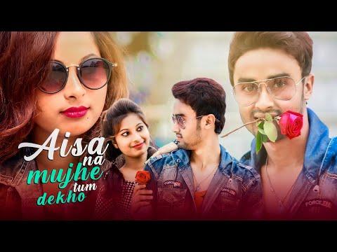 aise-na-mujhe-tum-dekho- -latest-hindi-song- -2019