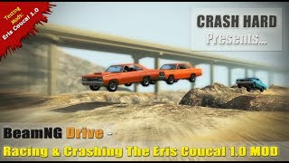 BeamNG Drive - Racing & Crashing The Eris Coucal 1.0 MOD