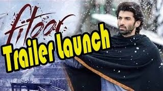 Fitoor Movie (2016) - Official Trailer Launch - Katrina Kaif - Aadity Roy Kapoor - Tabu