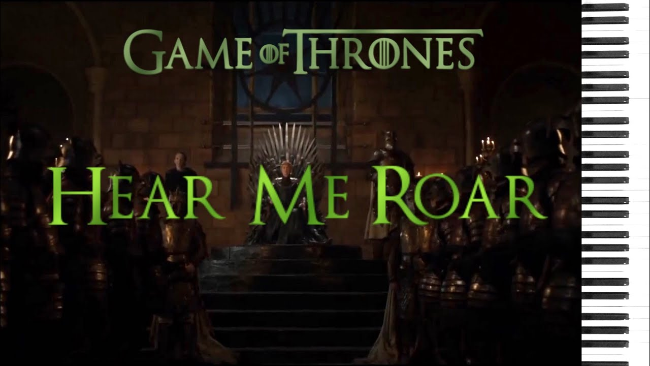 Hear Me Roar - Game of Thrones Piano Sheet Music