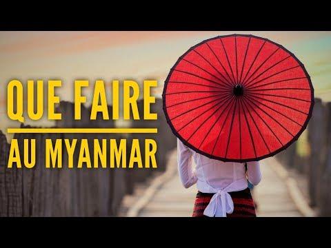 QUE FAIRE AU MYANMAR (BIRMANIE)