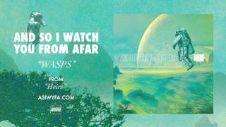 "And So I Watch You From Afar - ""Wasps"" (Official)"