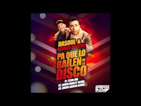 Dasoul & Alvaro Guerra – Pa que lo bailen en la disco (David Marley Remix)