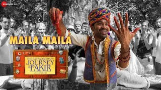 Maila Maila The Extraordinary Journey Of The Fakir | Dhanush | Mame Khan & R Venkatraman | Amit T