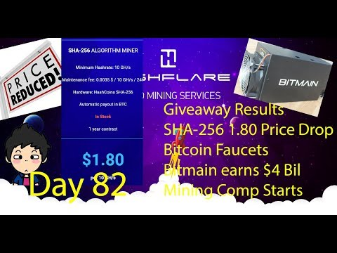 Cloud Mining - Day 82 - Giveaway Results, 1.80 Sha256 Contracts, Bitcoin Faucets, Bitmain