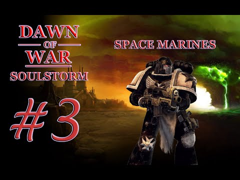 Dawn of War - Soulstorm. Part 3 - Defeating Tau. Space Marine Campaign. (Hard)