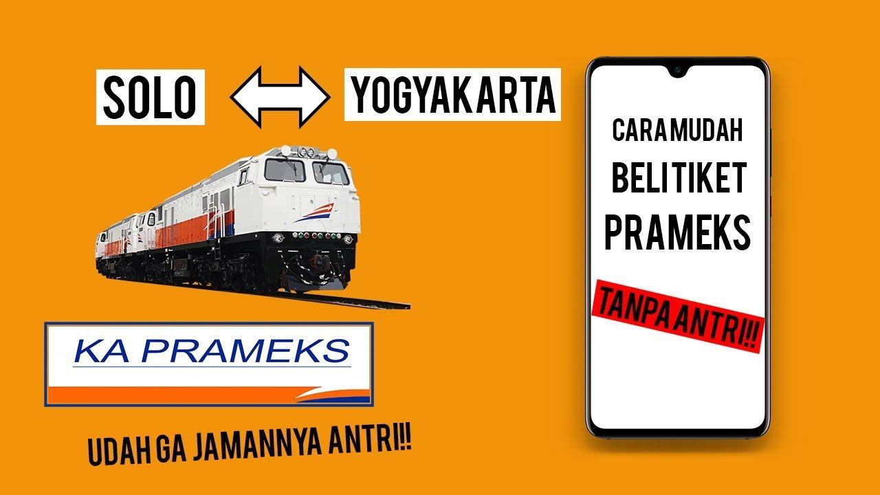 Cara Beli Tiket Prameks Online Tanpa Perlu Antri Solo Jogja Lancar Jaya