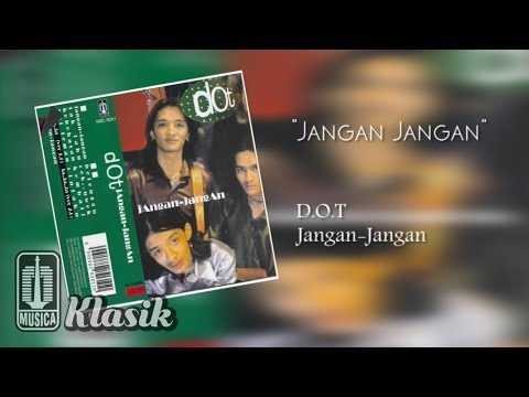 D.O.T - Jangan Jangan (Official Audio)