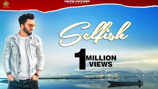 Selfish | Nishan Hans | Prabh Sidhu | New Song 2020 | United Pictures