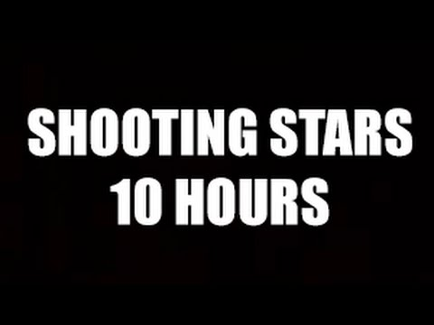 Shooting Stars 10 Hours