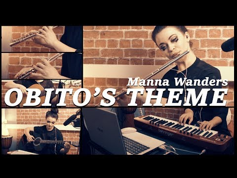 Manna Wanders - Naruto OST - Obito's Theme - Living Room Session