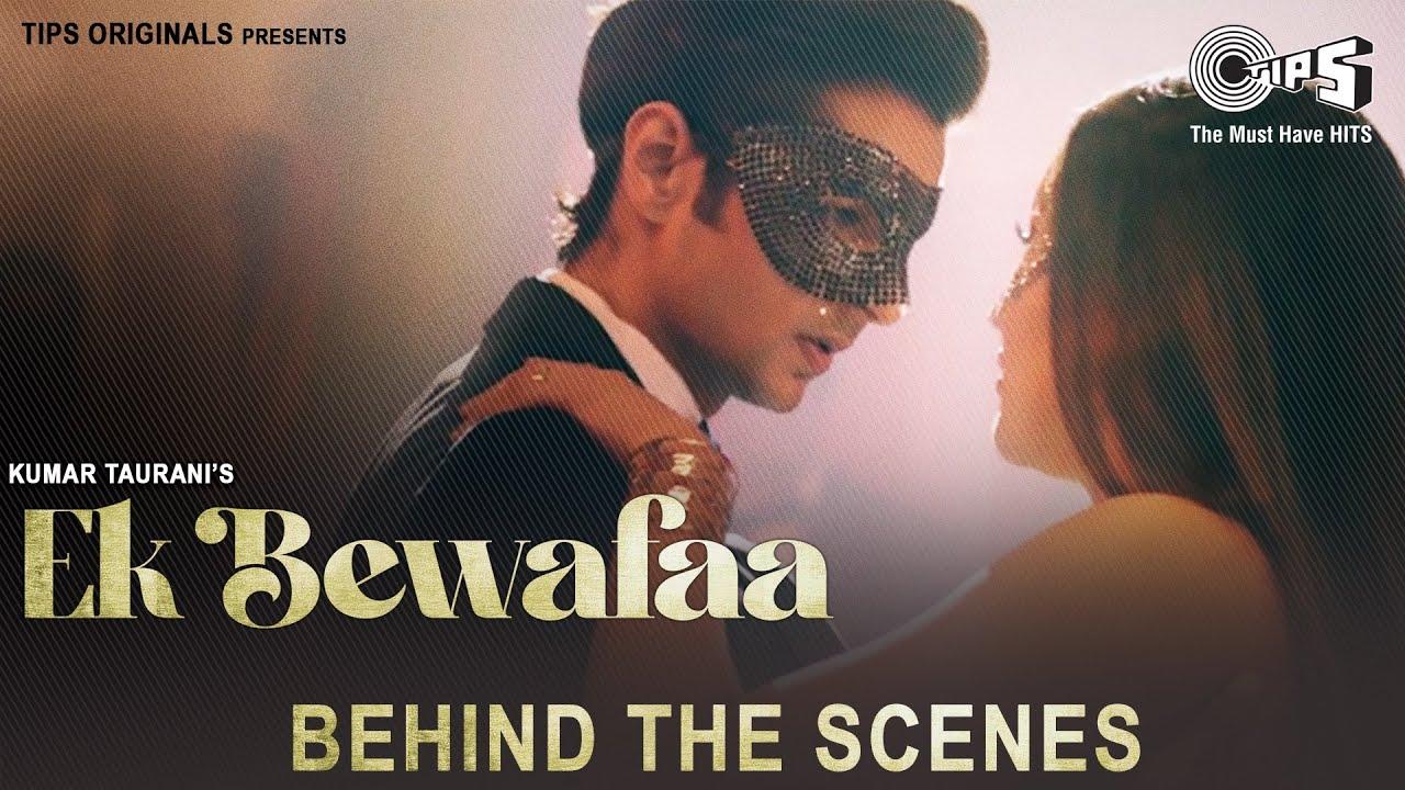 Ek Bewafaa - Behind The Scenes| Sameer Khan | Siddharth Gupta, Krystle D Souza | Bharat G, Kaushal K