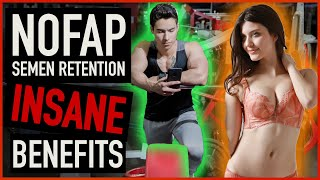 NoFap / Semen Retention INSANE Benefits (Nobody Believes But Are TRUE!)