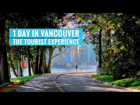 1 Day in Vancouver: The Tourist Experience