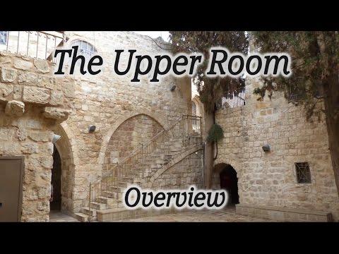 Upper Room Overview Tour, Last Supper, Pentecost, Jerusalem, Israel, Mt. Zion, Holy Land