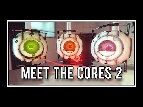 Portal - Meet The Cores 2