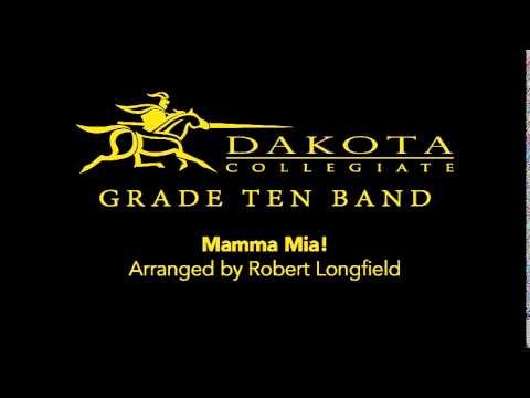 Mamma Mia! - Dakota Collegiate Grade 10 Band