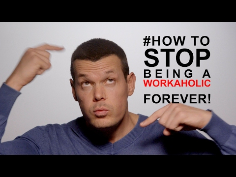 How to stop being a workaholic forever: #1 ROOT CAUSE OF WORKAHOLICS REVEALED