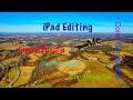 iPad Editing with Luma Fusion - Distant