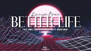 Kennyon Brown - Better Life (Oceania Remix) ft. Donell Lewis, Ezra James, Sam V, Adrian Swish