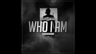 SUPA DUST MAN - Who I Am