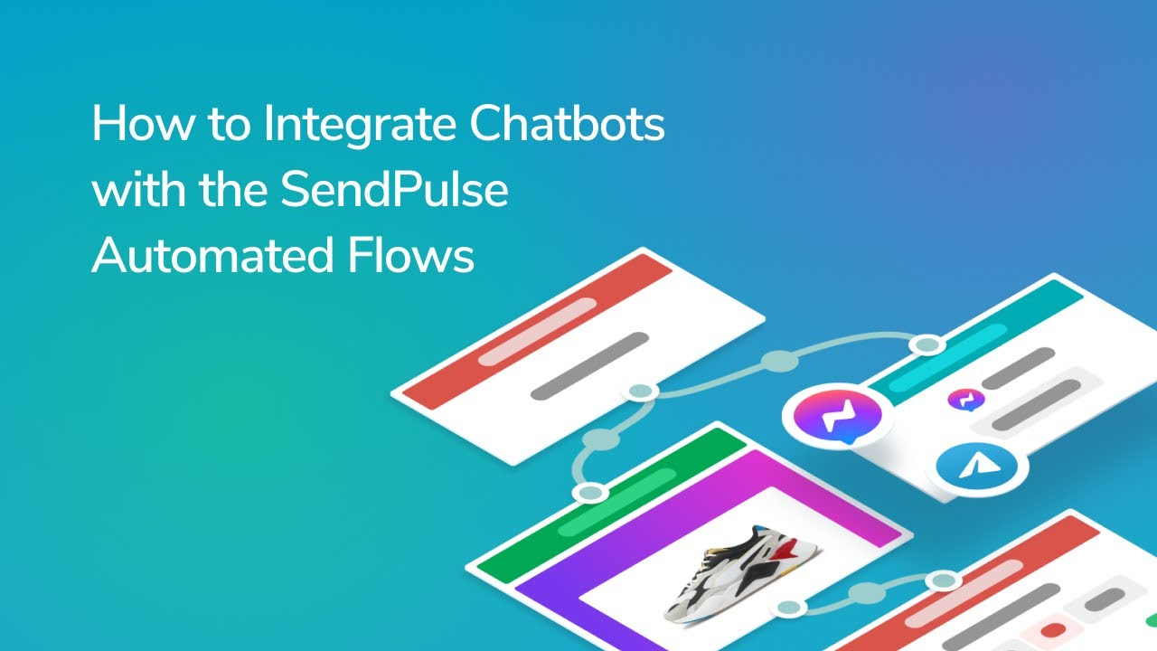 How to Integrate Chatbots with the SendPulse Automated Flows