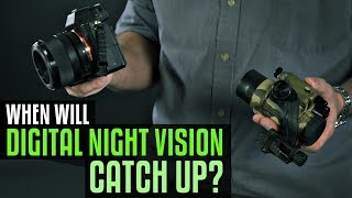 When will Digital Night Vision Catch Up?