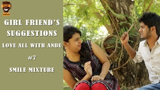 Girl Friend's Suggestions | Love All with Anbu #7 | Love Tips | Smile Mixture
