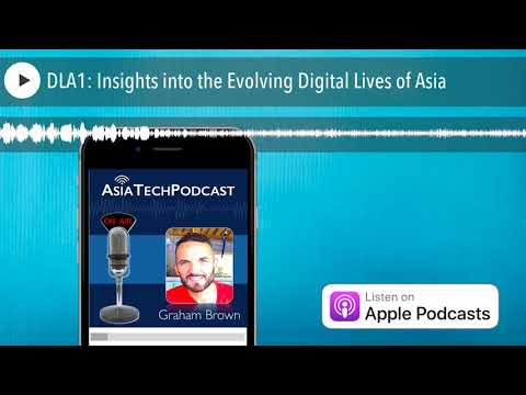 DLA1: Insights into the Evolving Digital Lives of Asia
