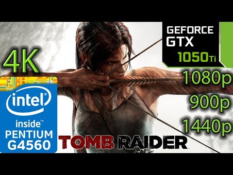 Tomb Raider 2013 - GTX 1050 ti - G4560 - 1080p - 900p - 1440p - 4K
