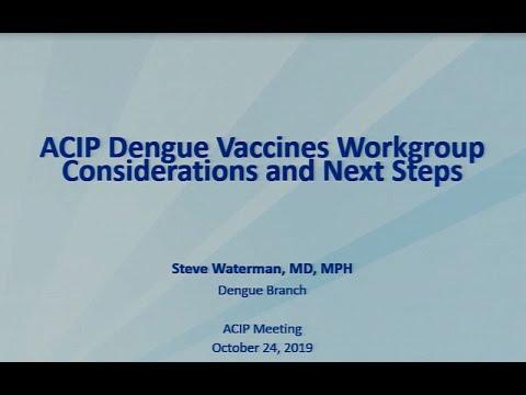 October 2019 ACIP Meeting - Unfinished Business & Dengue Vaccine