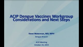 October 2019 ACIP Meeting - Unfinished Business & Dengue Vaccine