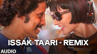 'Issak Taari - Remix' FULL AUDIO Song 'I' | Aascar Films | A. R. Rahman | Shankar, Chiyaan Vikram