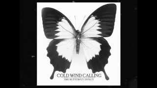 "Cold Wind Calling - ""The Butterfly Effect"" (W/ DOWNLOAD LINK)"