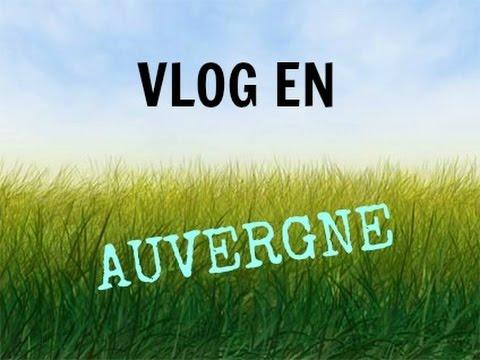 Vlog en Auvergne