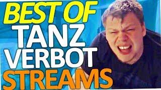 Best of Tanzverbot Streams (Ausraster, Lachflashs etc)