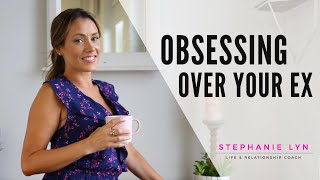 OBSESSING OVER A PAST RELATIONSHIP | WHEN YOU CANNOT STOP THINKING ABOUT YOUR EX? | SL Coaching