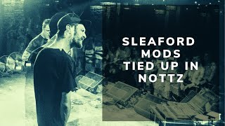 Sleaford Mods - Tied Up In Nottz