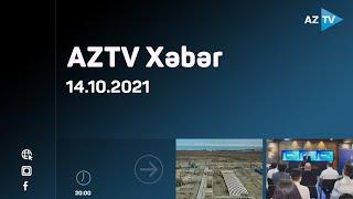 AZTV xəbər 20:00 - 14.10.2021